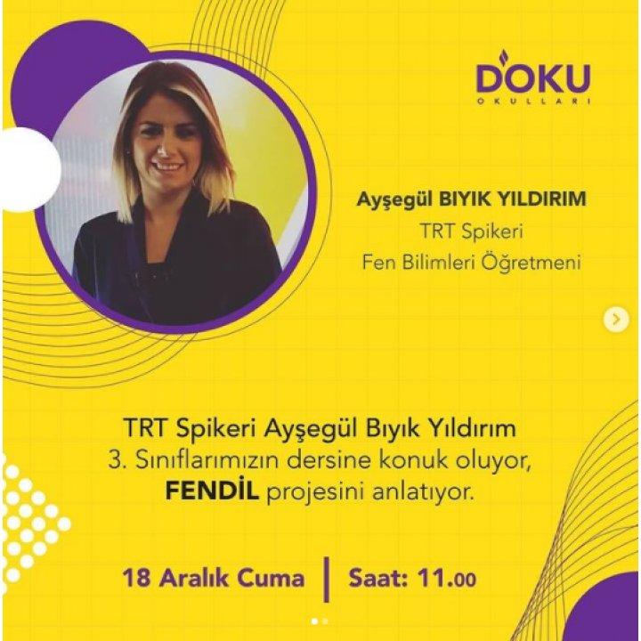 18 Aralık Günü TRT Spikeri Ayşegül Bıyık YILDIRIM 3. Sınıflarımızın dersine konuk olup FENDİL Projesini anlatacaktır.