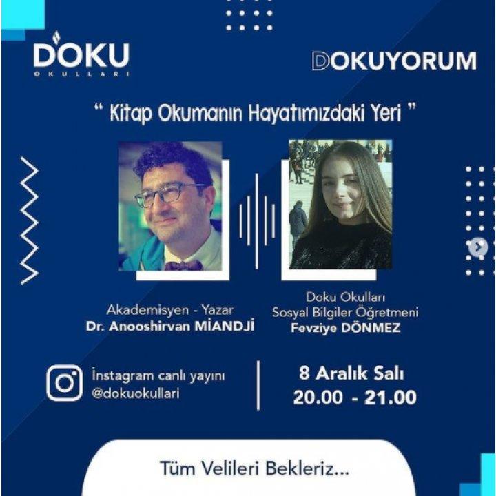 DOKUYORUM Etkinliklerimizde Yazar Dr. Anooshirvan MİANDJİ ile Instagram Canlı yayınımıza 8 Aralık 2020 Salı günü tüm Velileri bekliyoruz.